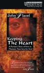 Keeping the Heart - John Flavel