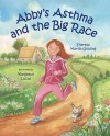 Abby's Asthma and the Big Race - Theresa Golding, Margeaux Lucas
