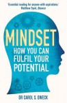 Mindset: How You Can Fulfill Your Potential - Carol S. Dweck