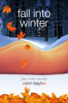 Fall into Winter - Eden Baylee