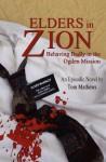 Elders in Zion: Behaving Badly in the Ogden Mission - Tom Mathews