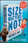 Size Matters Not: The Extraordinary Life and Career of Warwick Davis - Warwick Davis