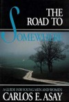 The Road to Somewhere - Carlos E. Asay