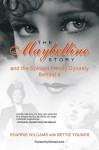 The Maybelline Story: And the Spirited Family Dynasty Behind It - Sharrie Williams, Michael A. Levine, Bettie B. Youngs