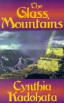 The Glass Mountains - Cynthia Kadohata