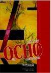 OCHO #13 - Meghan Punschke, Carly Sachs, Matthew Thorburn, Jeffrey Morgan, Laura Van Prooyen, Geoffrey Gatza, Peter Moore, Eva Salzman