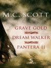 Grave Gold/Dream Walker/Pantera II (Storycuts) - M.C. Scott
