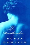 The Heartbreaker - Susan Howatch