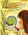 The Tiny Plant That Saved Our Planet: The Incredible True Story of Tiny Mighty Al - Mark Edwards, Sarah Edwards