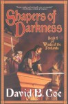 Shapers of Darkness: Book Four of Winds of the Forelands (Winds of the Forelands Tetralogy) - David B. Coe