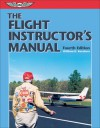 The Flight Instructor's Manual - William K. Kershner