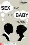 The Good in Bed Guide to Sex and the Baby Years - Hilda Hutcherson MD, Ian Kerner