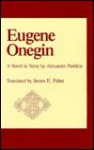 Eugene Onegin: A Novel in Verse by Alexander Pushkin - James E. Falen