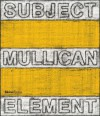Matt Mullican: Subject Element Sign Frame World - Lynne Cook, Hal Foster, John Baldessari, Hans Ulrich-Obrist