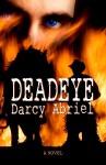 Deadeye - Darcy Abriel