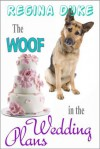 The Woof in the Wedding Plans - Regina Duke