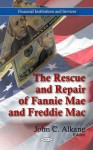 The Rescue and Repair of Fannie Mae and Freddie Mac - John Smith