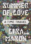 Summer of Love: A Time Travel - Lisa Mason, Tom Robinson