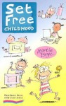 Set Free Childhood: Parents' Survival Guide to Coping With Computers and TV (Early Years Series) - Martin Large, Kate Sheppard