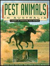 Pest Animals of Australia - George Wilson, Peter O'Brien, Nick Dexter, Mary Bomford