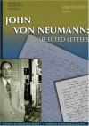 John Von Neumann: Selected Letters - John von Neumann