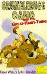 Grumblerug's Gang And The Great Hairy Thing - Karen Wallace