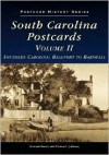 South Carolina In Postcards Volume II (South Carolina in Postcards) - Howard Woody, Thomas L. Johnson
