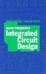Radio Frequency Integrated Circuit Design - John Rogers, Brian J. Winkel, Calvin Plett