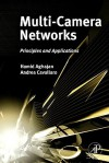 Multi-Camera Networks: Principles and Applications - Hamid Aghajan, Andrea Cavallaro