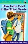 How to Be Cool in the Third Grade - Betsy Duffey, Janet Wilson