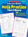 Solve-the-Riddle Math Practice: Time & Money: 50+ Reproducible Activity Sheets That Help Students Master Time and Money Skills and Concepts - Liane Onish