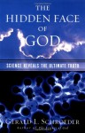 The Hidden Face of God: Science Reveals the Ultimate Truth - Gerald Schroeder