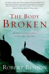 The Body Broken: Answering God's Call to Love One Another - Robert Benson