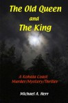 The Old Queen and The King - Michael Herr