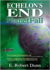 Echelon's End: Planetfall - E. Robert Dunn