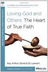 Loving God and Others: The Heart of True Faith - David Lawson, B.J. Lawson