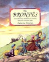 The Brontes: Scenes from the Childhood of Charlotte, Branwell, Emily and Anne - Catherine Brighton
