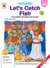 Let's Catch Fish, Grades PK - K: Jesus Makes Breakfast by the Sea - Mary Manz Simon