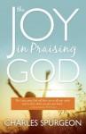 The Joy in Praising - Charles H. Spurgeon