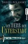 Der Herr der Unterstadt: Thriller (German Edition) - Daniel Polansky, Michael Koseler