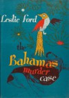 The Bahamas Murder Case - Leslie Ford