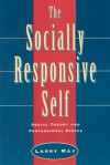 The Socially Responsive Self: Social Theory and Professional Ethics - Larry May