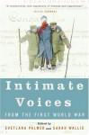 Intimate Voices from the First World War - Sarah Wallis, Svetlana Palmer