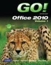 Go! with Office 2010 Integrated Projects - Shelley Gaskin