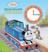 Tell the Time with Thomas - Christopher Awdry