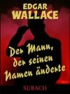 Der Mann, der seinen Namen änderte - Eckhard Henkel, Edgar Wallace, Ravi Ravendro