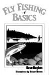 Fly Fishing Basics - David Hughes