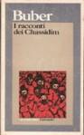I racconti dei Chassidim - Martin Buber, Gabriella Bemporad