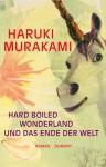 Hard boiled wonderland und das Ende der Welt - Annelie Ortmanns, Haruki Murakami