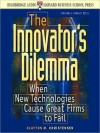 The Innovator's Dilemma: When New Technologies Cause Great Firms to Fail (MP3 Book) - Clayton M. Christensen, Don Leslie